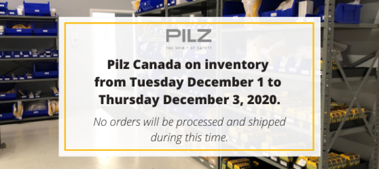 PILZ Canada will be on inventory from December 1 to 3, 2020